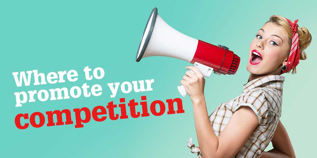 Where to promote your competition or prize draw to ensure its success